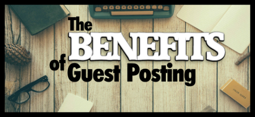 Benefits of Guest Posting