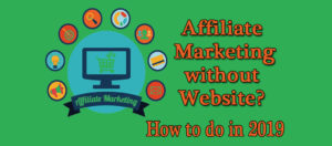 Affiliate Marketing Without Website