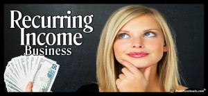 Recurring Income Business
